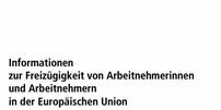 Informationen zur Freizügigkeit von Arbeitnehmerinnen und Arbeitnehmern in der EU